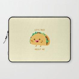 Self Centered Taco Laptop Sleeve