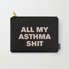 All My Asthma Sh*t (Pink on Black) Carry-All Pouch