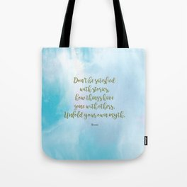 Unfold your own myth. - Rumi Tote Bag