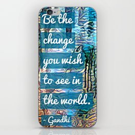 Be the Change iPhone Skin