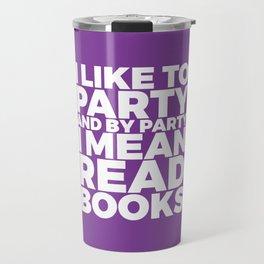 I Like to Party Read Books (Purple) Travel Mug