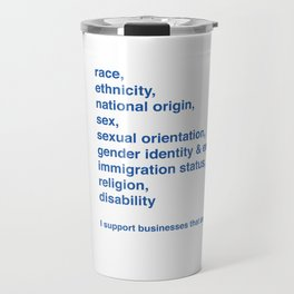 I support businesses that are Open to All Travel Mug