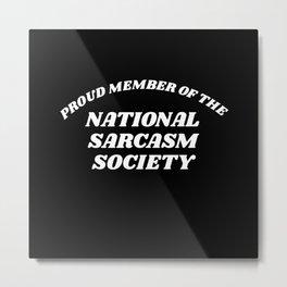 national sarcasm society Metal Print