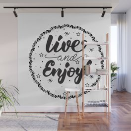 Live and Enjoy! Wall Mural