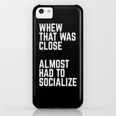 Almost Had To Socialize Funny Quote Slim Case iPhone 5c