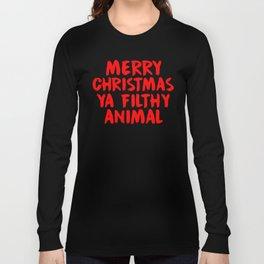 Merry Christmas Ya Filthy Animal, Funny, Saying Long Sleeve T-shirt