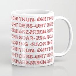 Thunders are roaring Coffee Mug