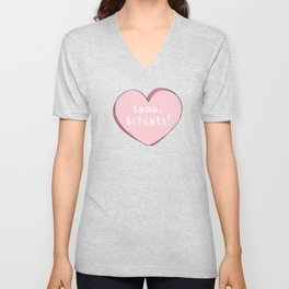 Shoo,Bitches! Cute Pink Heart Graphic Unisex V-Neck