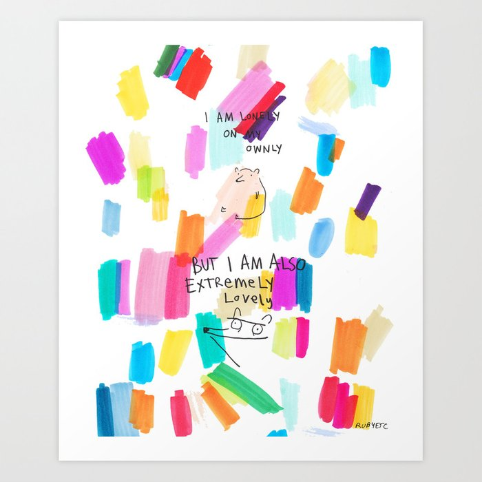 Lonely On My Ownly Art Print