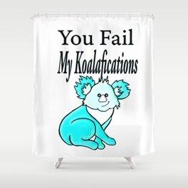 Cute Koala Bear Fail Qualifications Shower Curtain
