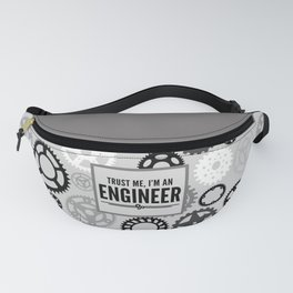 Trust Me Engineer Funny Quote Fanny Pack