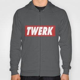 TWERK Hoody