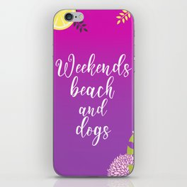 Weekends Beach And Dogs Summer iPhone Skin