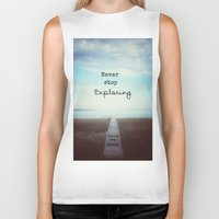 never stop exploring Biker Tanks featuring Never Stop Exploring by Olivia Joy St.Claire - Modern Nature / T