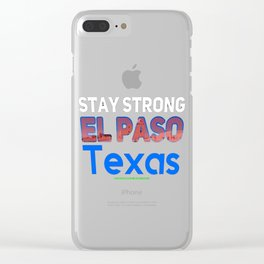 Stay strong el paso made in USA Clear iPhone Case