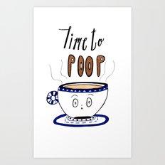 Time to Poop, Illustration, Watercolor, Coffee Art, Hand lettering, Poop Jokes. Art Print