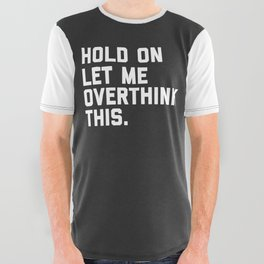 Overthink This Funny Quote All Over Graphic Tee