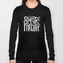 Slainte Mhath on black Long Sleeve T-shirt