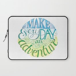 Make Every Day an Adventure Laptop Sleeve