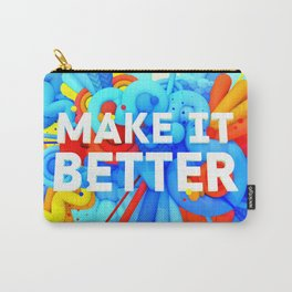 MAKE IT BETTER Carry-All Pouch