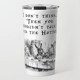 Then you shouldn't talk Travel Mug