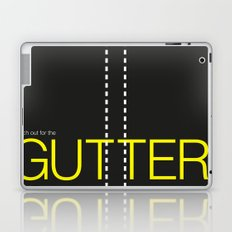 Watch out for the gutter. Laptop & iPad Skin