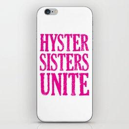 Hystersisters Unite iPhone Skin