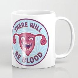 Crazed Uterus, There Will Be Blood Coffee Mug