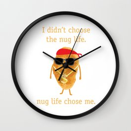 Funny Nugget Shirt, Nug Life, Chicken Nugget Tshirt Wall Clock