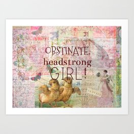 Obstinate, Headstrong Girl! Jane Austen quote Art Print