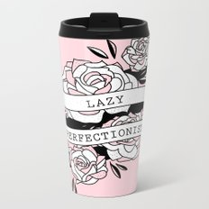 lazy perfectionist Metal Travel Mug