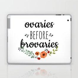 Ovaries before brovaries. Laptop & iPad Skin
