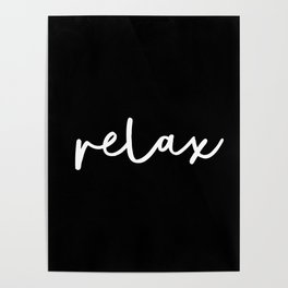 Relax black and white contemporary minimalism typography design home wall decor bedroom Poster
