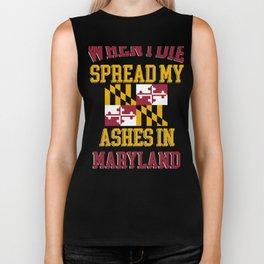 When I Die Spread My Ashes in Maryland Gift Maryland Pride Design Biker Tank