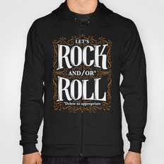 Lets Rock and/or Roll Hoody