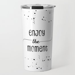 Text Art ENJOY THE MOMENT Travel Mug