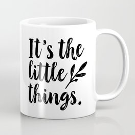 It's the little things. White and Black Typography Art by Tasha Johnson Coffee Mug