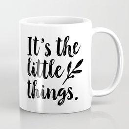 It's the little things. White and Black Typography Art by Tasha Johnson Coffee Mug