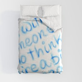 Be With Someone Who Likes Blue Comforters