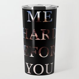 Kiss Me Hard Before You Go Travel Mug