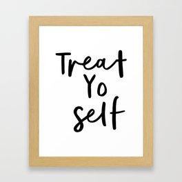 Treat Yo Self black and white contemporary minimalist typography design home wall decor bedroom Framed Art Print