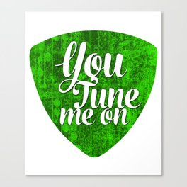 You Tune Me On Guitar Pick Funny Musician Canvas Print