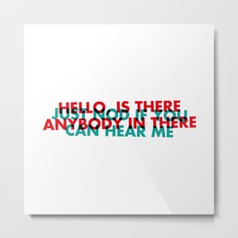 Anybody in there | W&L002 Metal Print