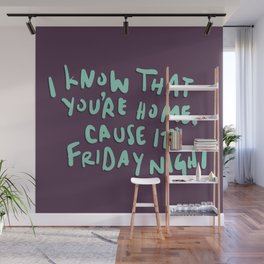 Cause It's Friday Night Wall Mural