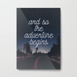 and so the adventure begins Metal Print
