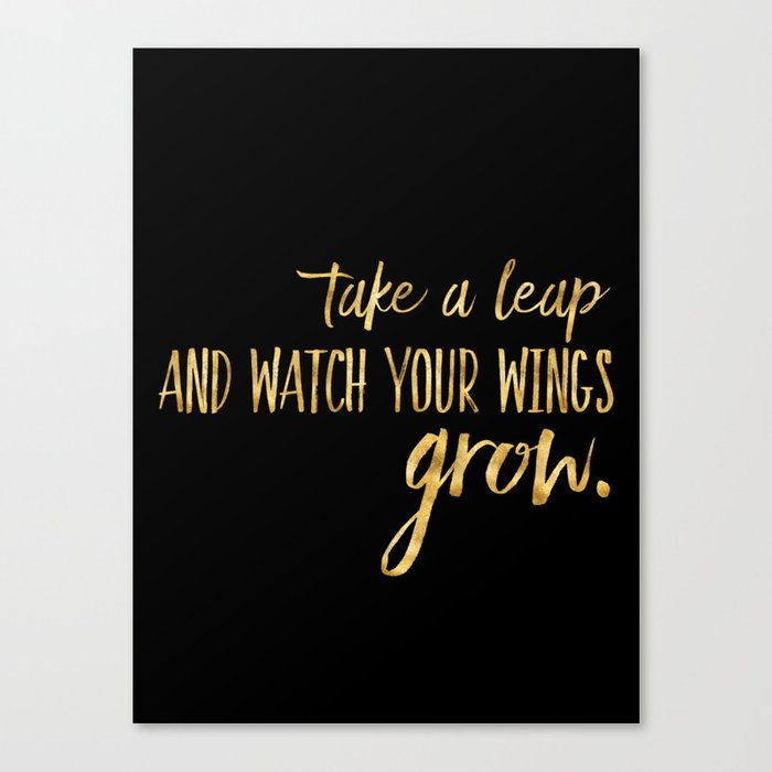 Take a leap and watch your wings grow. Canvas Print
