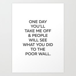 The Poor Wall - Posters With Attitude Art Print