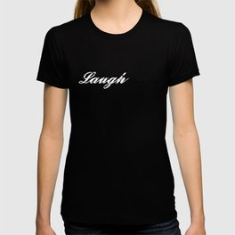 Laugh Every Day (Light Blue) T-shirt