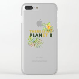There is no Planet B design Clear iPhone Case