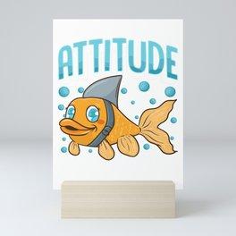 Attitude Of A Shark Funny Self Confidence Pun Mini Art Print